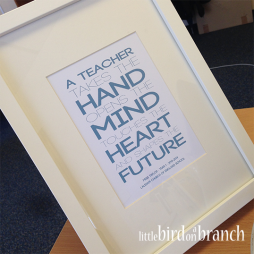 Teacher's thank you framed print, a teacher takes the hand, opens the mind, touches the heart and shapes the future