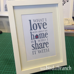 New home framed print, What I love most about my home is who I share it with