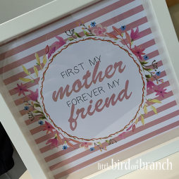 First my mother forever my friend framed print